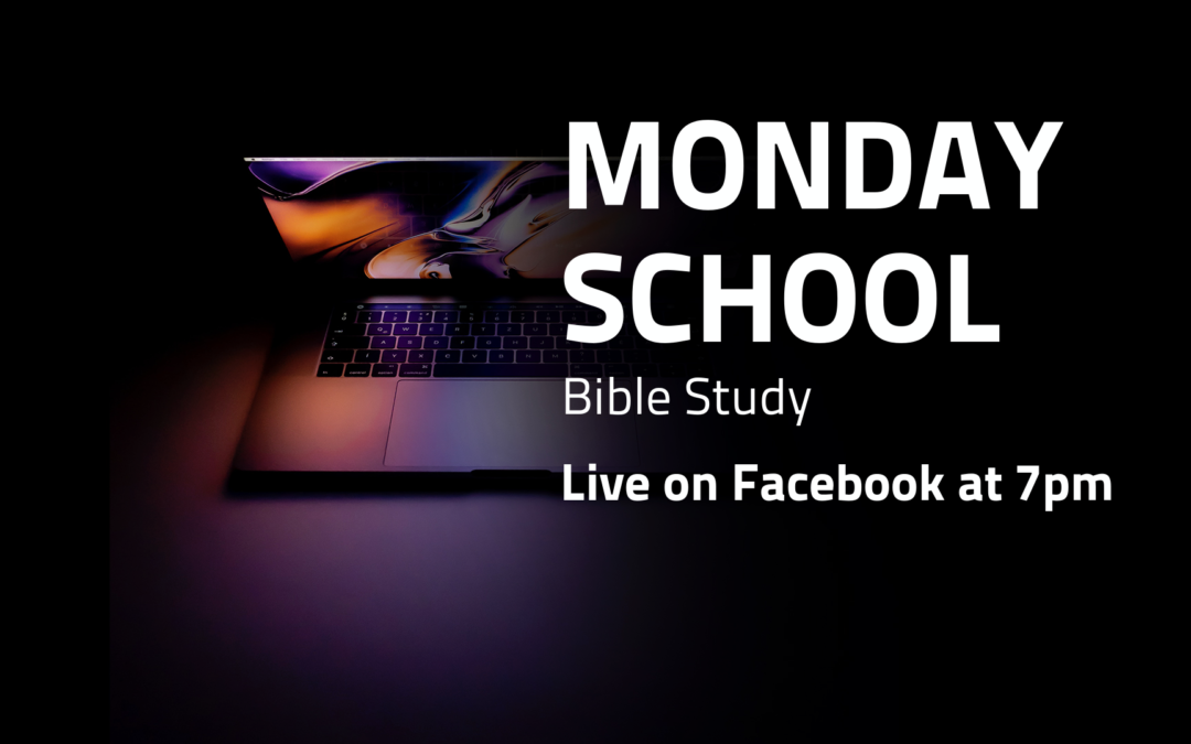 Monday School: Live Bible Study